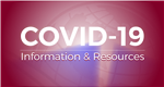 COVID Information and Resources
